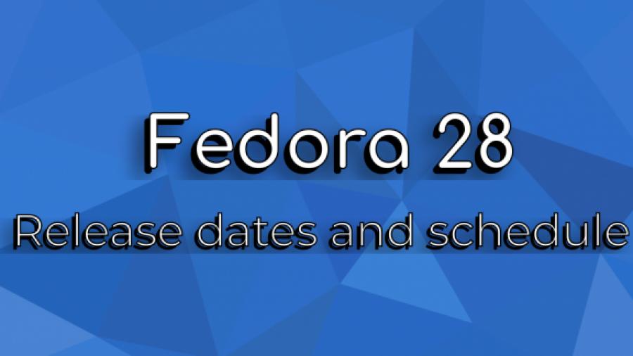fedora-28-release-dates-schedule-766x324